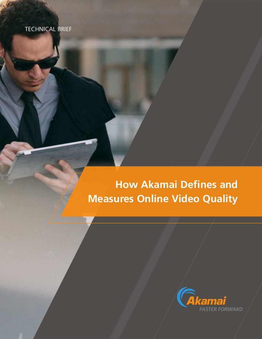 How Akamai Defines And measures Online Video Quality - Tech Brief