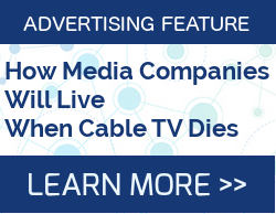 How Media Companies Will Live when Cable TV Dies