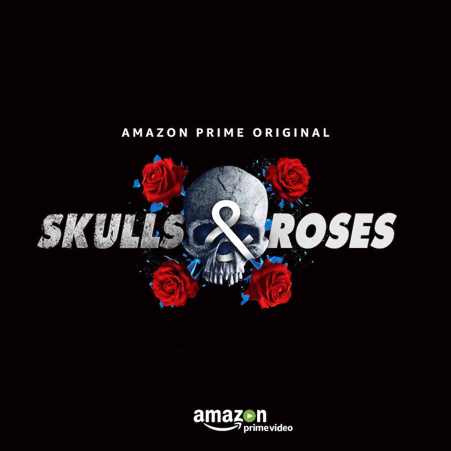 Skulls and Roses Amazon Prime Video 7 Feb 2018