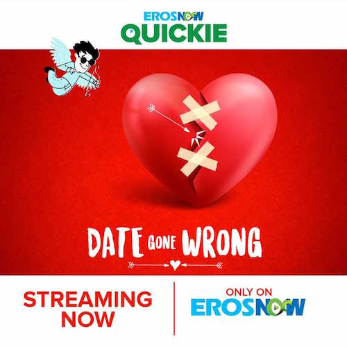 Eros Now Quickie Date gone Wrong 20 Dec 2018