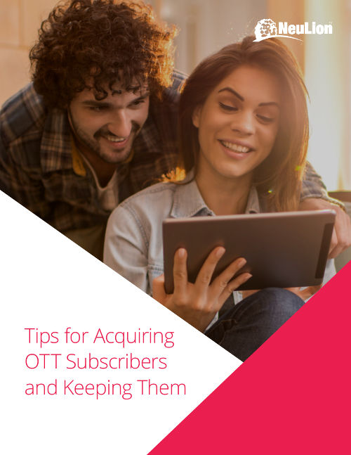 Tips for Acquiring OTT Subscribers and Keeping Them