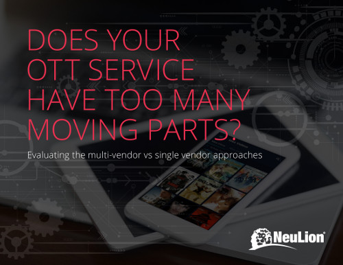Does Your OTT Service Have Too Many Moving Parts?