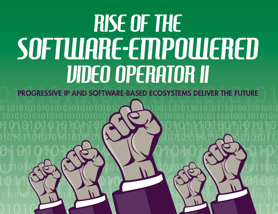 The Rise of the Software-Empowered Video Operator, Part II